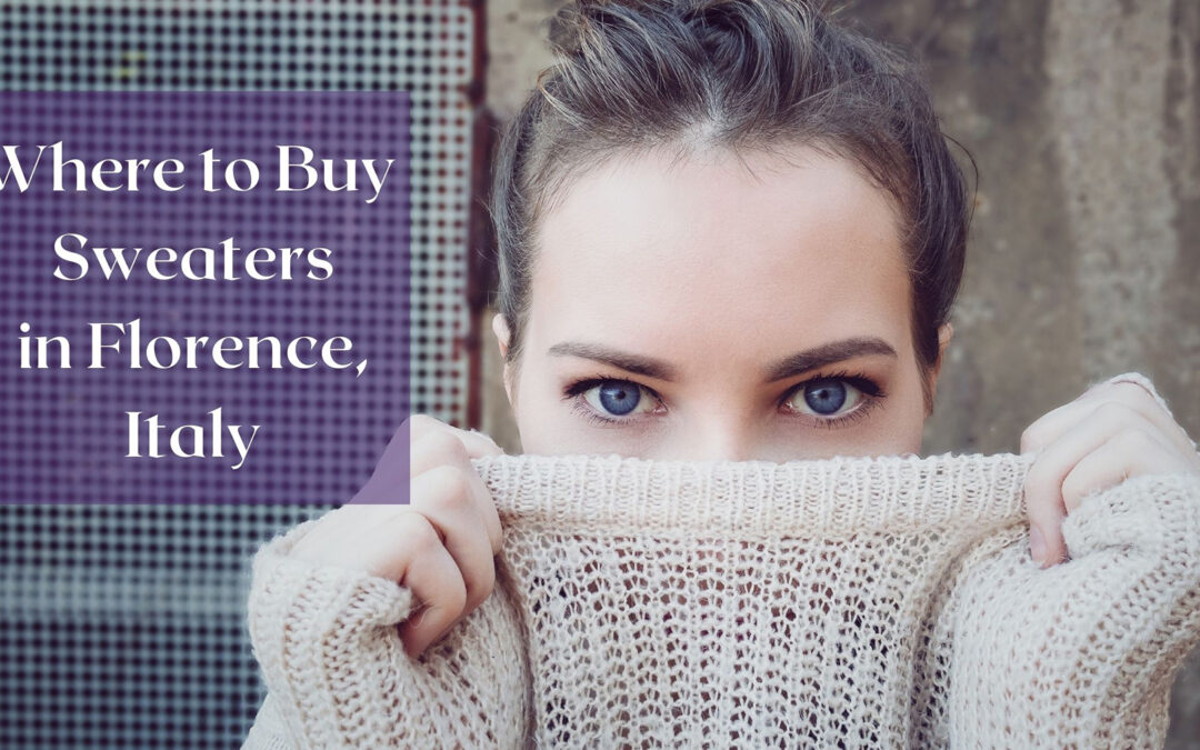 Best sweater shops in Florence, Italy
